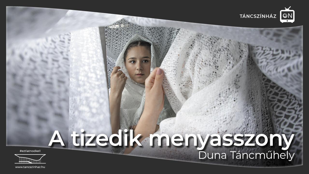 A tizedik menyasszony • Duna Táncműhely