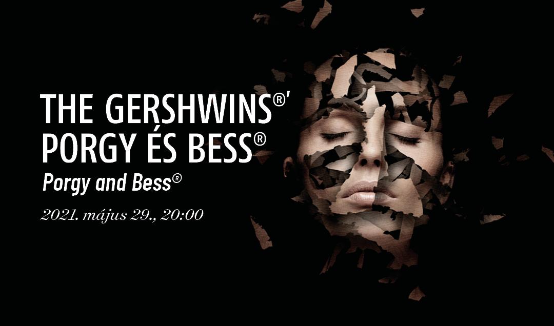 The Gershwins®: Porgy és Bess® – ONLINE közvetítés