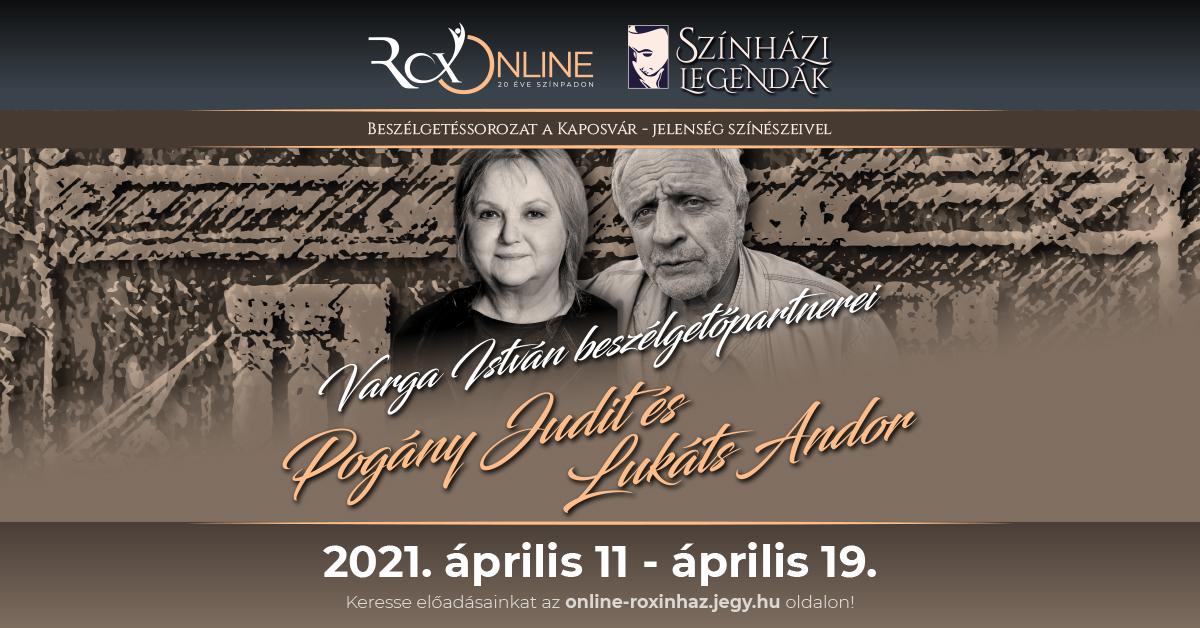 Színházi legendák II. rész - talkshow / Vendég:Lukáts Andor és Pogány Judit (április 11.-19.)