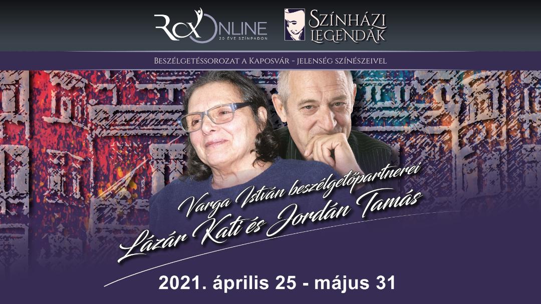 Színházi legendák III. vendég: Lázár Kati és Jordán Tamás (talkshow) [04.25-05.31-ig]