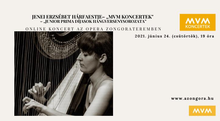 "Jenei Erzsébet hárfaestje - MVM Koncertek – ""Junior Prima Díjasok hangversenysorozata"""